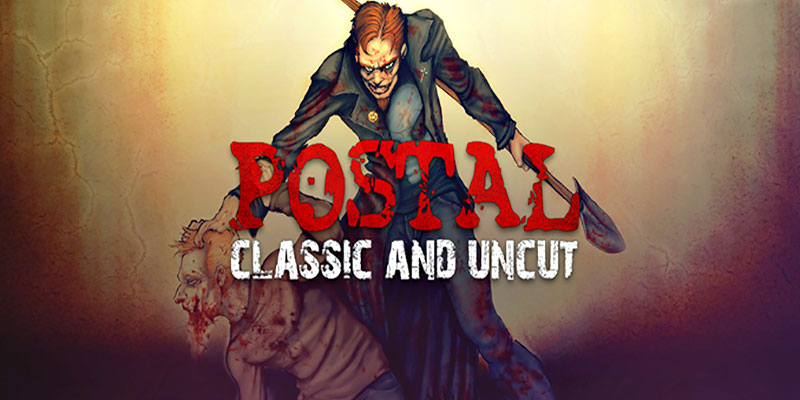 Claim POSTAL: Classic and Uncut for free